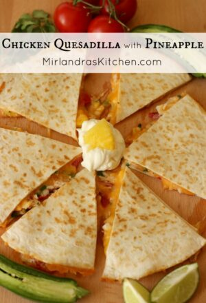 This simple chicken quesadilla takes on a wonderful flavor from pineapple, and other fun additions that make this a delicious, memorable meal.